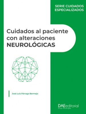 Cuidados al paciente con alteraciones neurológicas 2021